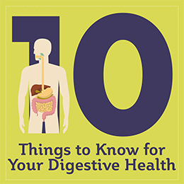 Things to know for your digestive health